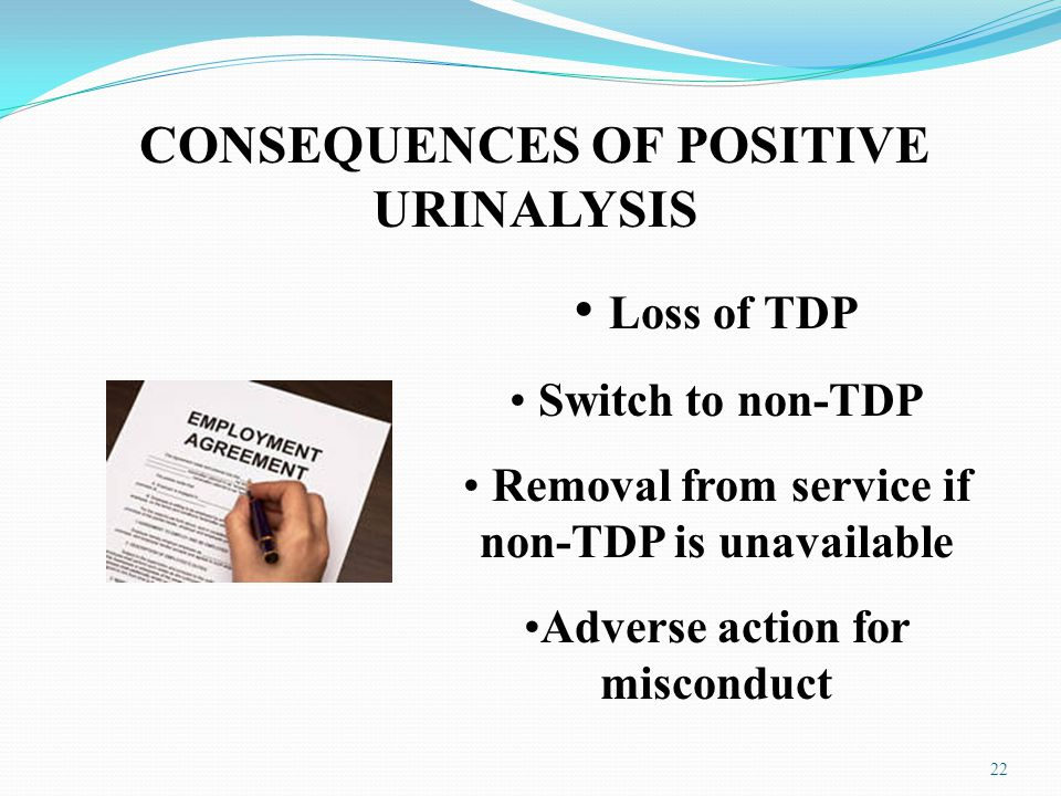 Loss of TDP CONSEQUENCES OF POSITIVE URINALYSIS Switch to non-TDP