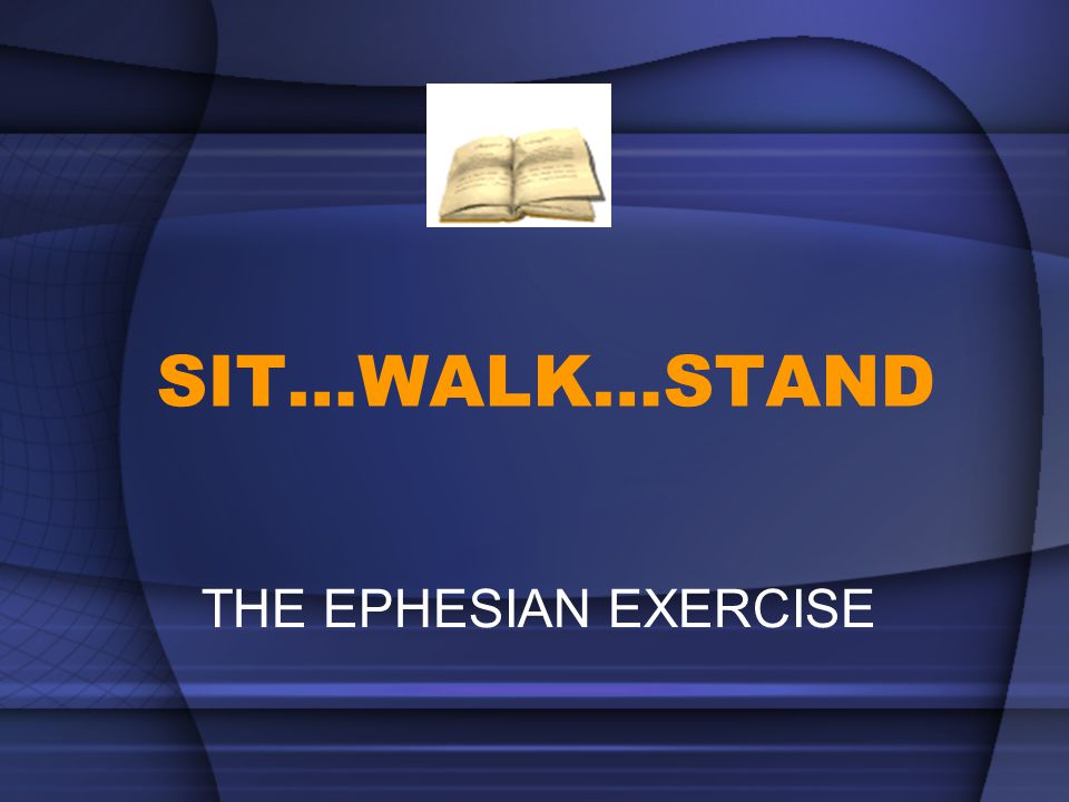 SIT…WALK…STAND CMF Kannur THE EPHESIAN EXERCISE