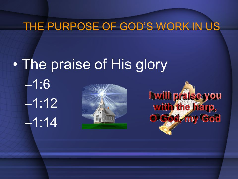 THE PURPOSE OF GOD'S WORK IN US