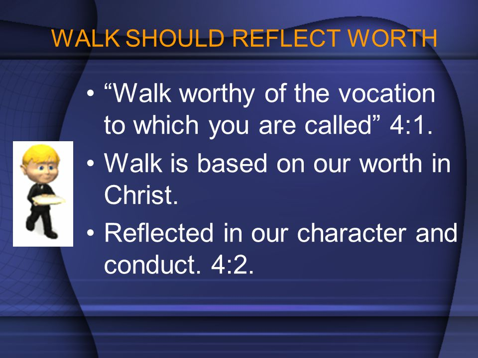 WALK SHOULD REFLECT WORTH