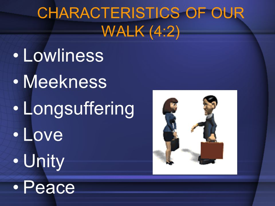 CHARACTERISTICS OF OUR WALK (4:2)
