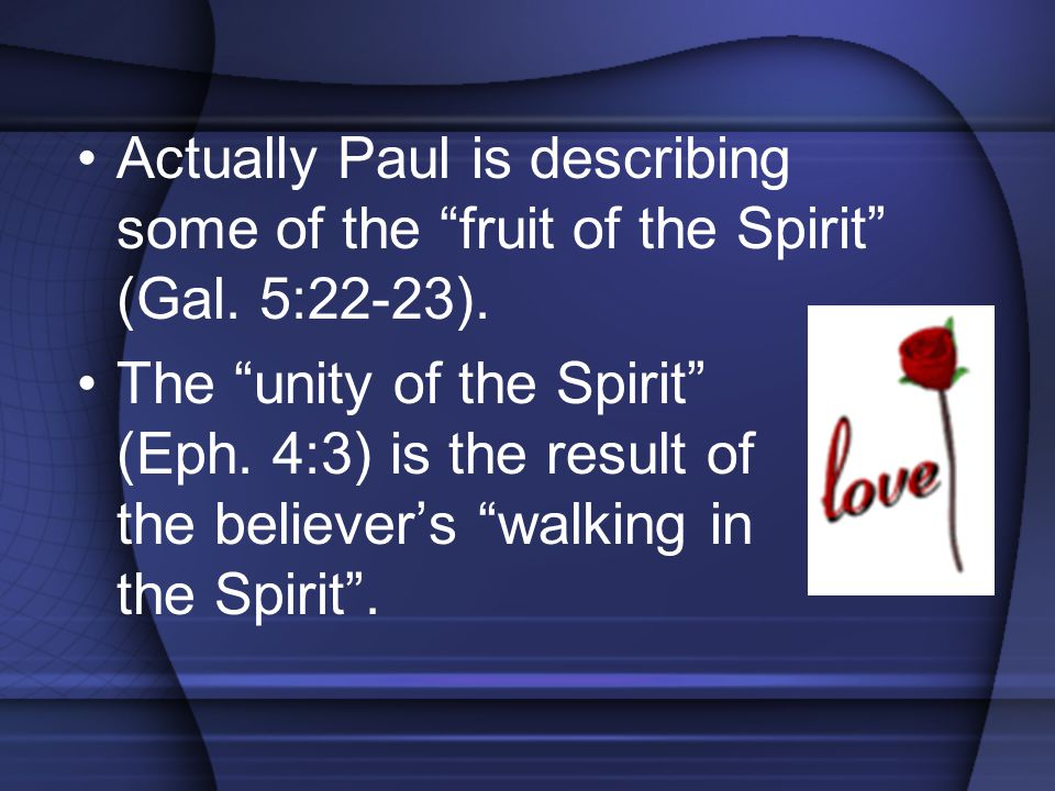 Actually Paul is describing some of the fruit of the Spirit (Gal