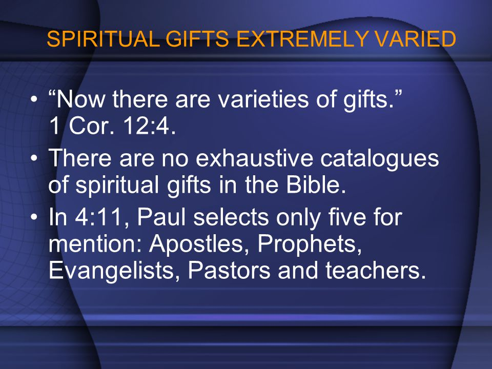 SPIRITUAL GIFTS EXTREMELY VARIED