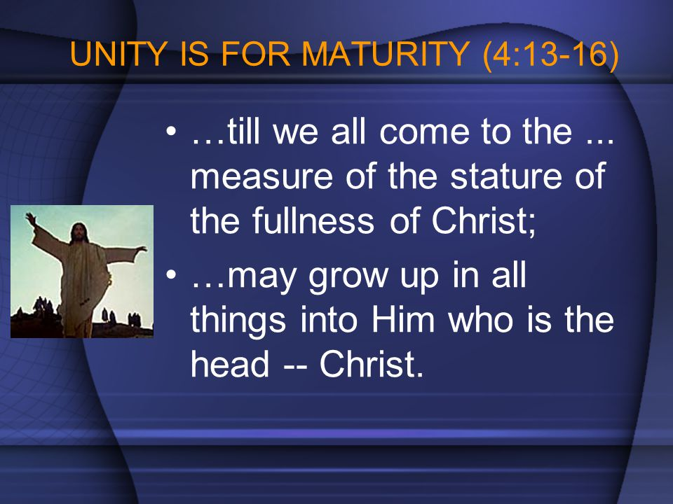 UNITY IS FOR MATURITY (4:13-16)