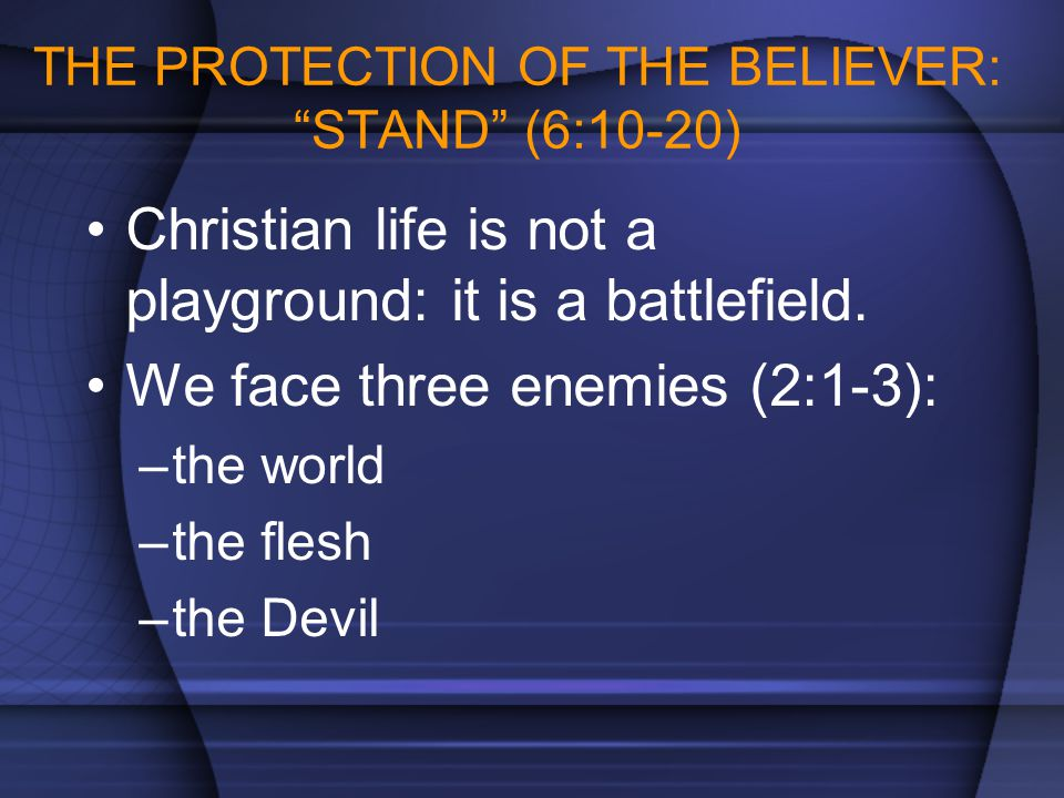 THE PROTECTION OF THE BELIEVER: STAND (6:10-20)