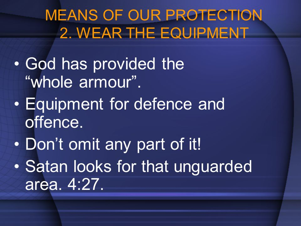 MEANS OF OUR PROTECTION 2. WEAR THE EQUIPMENT