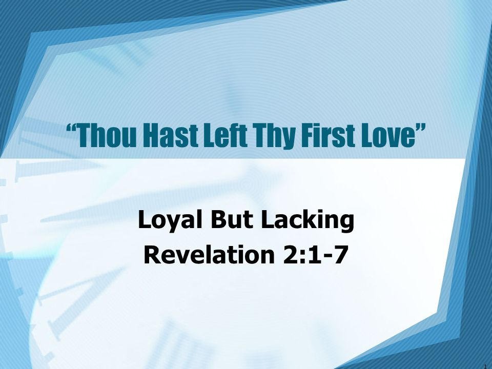 Thou Hast Left Thy First Love