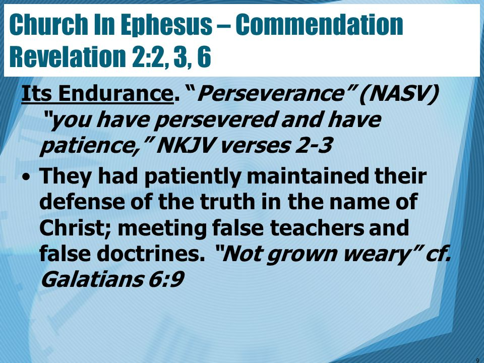 Church In Ephesus – Commendation Revelation 2:2, 3, 6