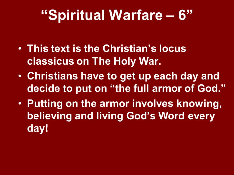 Spiritual Warfare – 6 This text is the Christian's locus classicus on The Holy War.