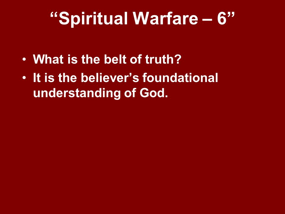 Spiritual Warfare – 6 What is the belt of truth