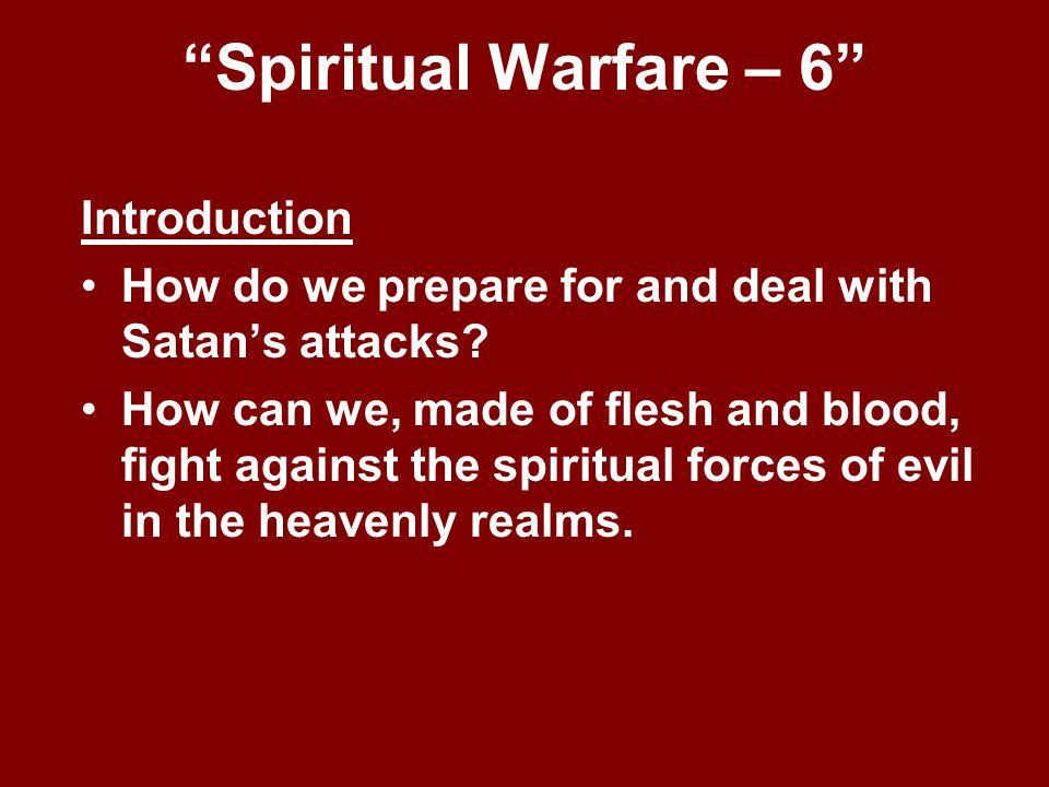 Spiritual Warfare – 6 Introduction