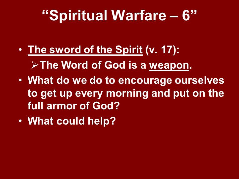 Spiritual Warfare – 6 The sword of the Spirit (v. 17):