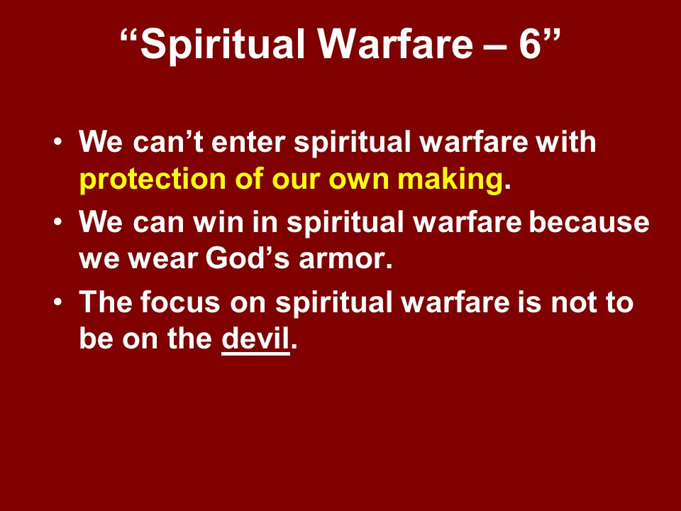 Spiritual Warfare – 6 We can't enter spiritual warfare with protection of our own making.