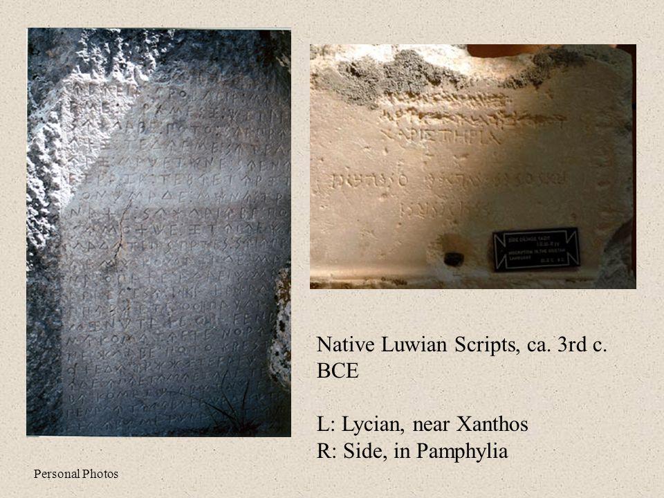 Native Luwian Scripts, ca. 3rd c. BCE L: Lycian, near Xanthos