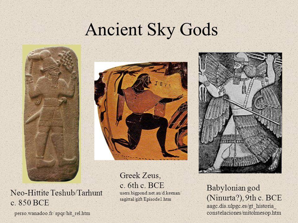 Ancient Sky Gods Greek Zeus, c. 6th c. BCE Babylonian god