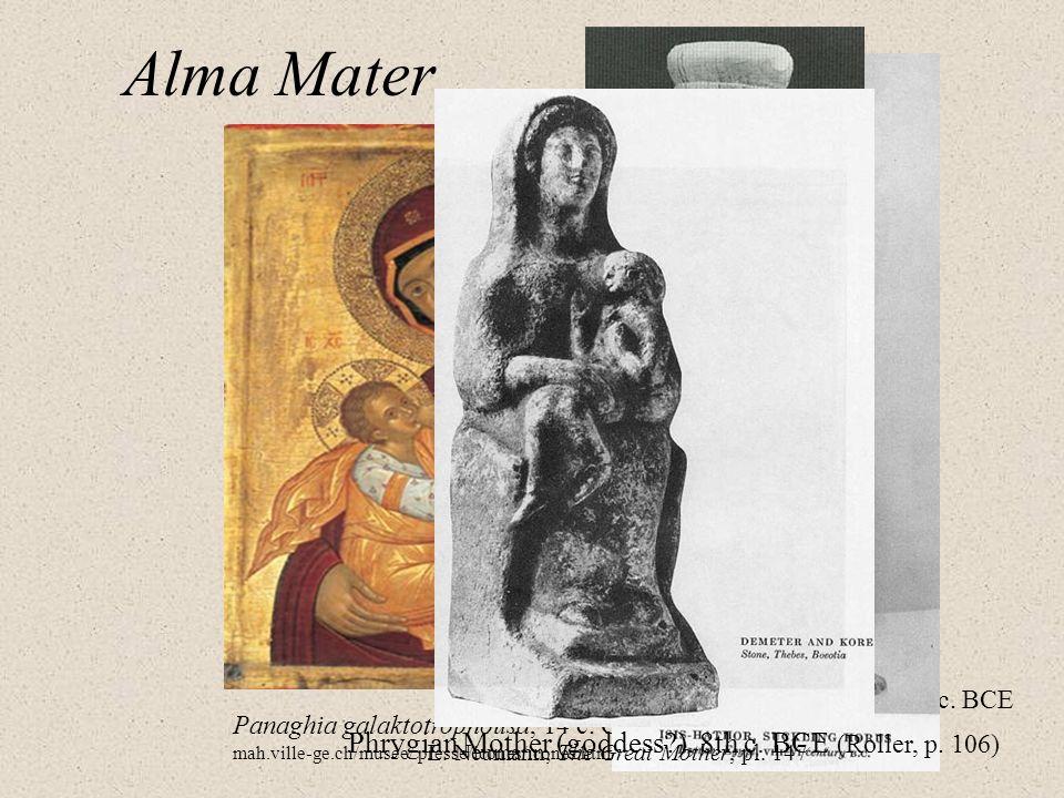 Alma Mater Phrygian Mother (goddess ), 8th c. BCE (Roller, p. 106)