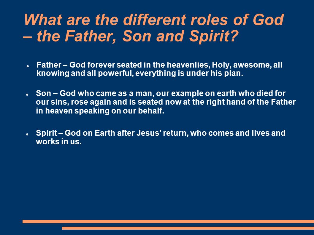 What are the different roles of God – the Father, Son and Spirit