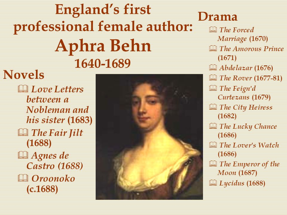 England's first professional female author: Aphra Behn 1640-1689