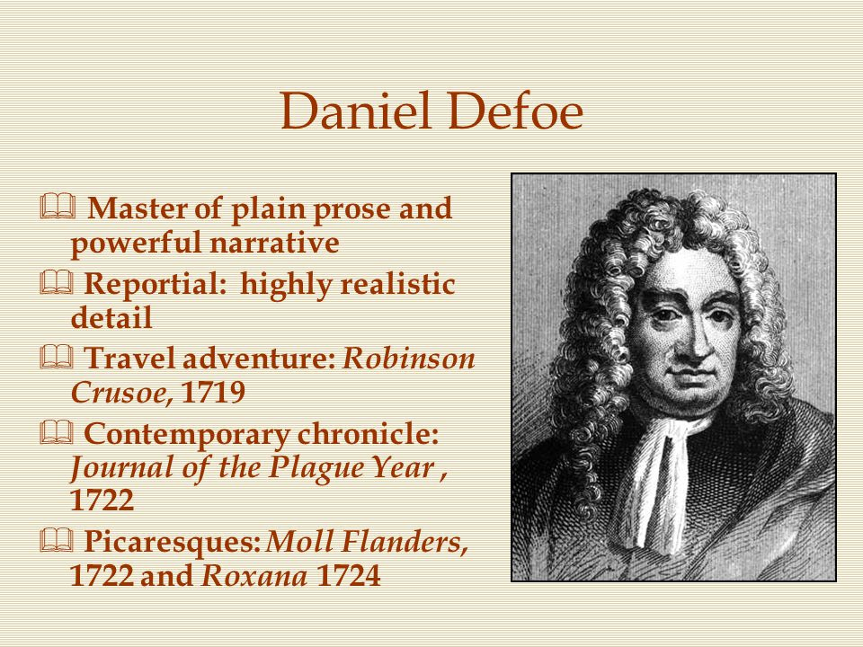 Daniel Defoe Master of plain prose and powerful narrative