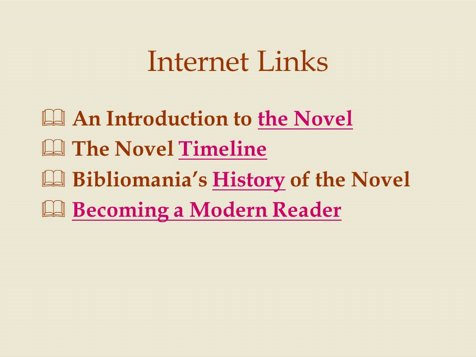 Internet Links An Introduction to the Novel The Novel Timeline