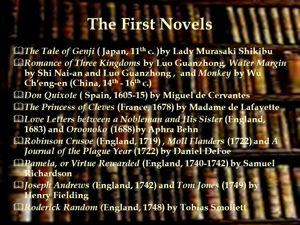 The First Novels The Tale of Genji ( Japan, 11th c. )by Lady Murasaki Shikibu.