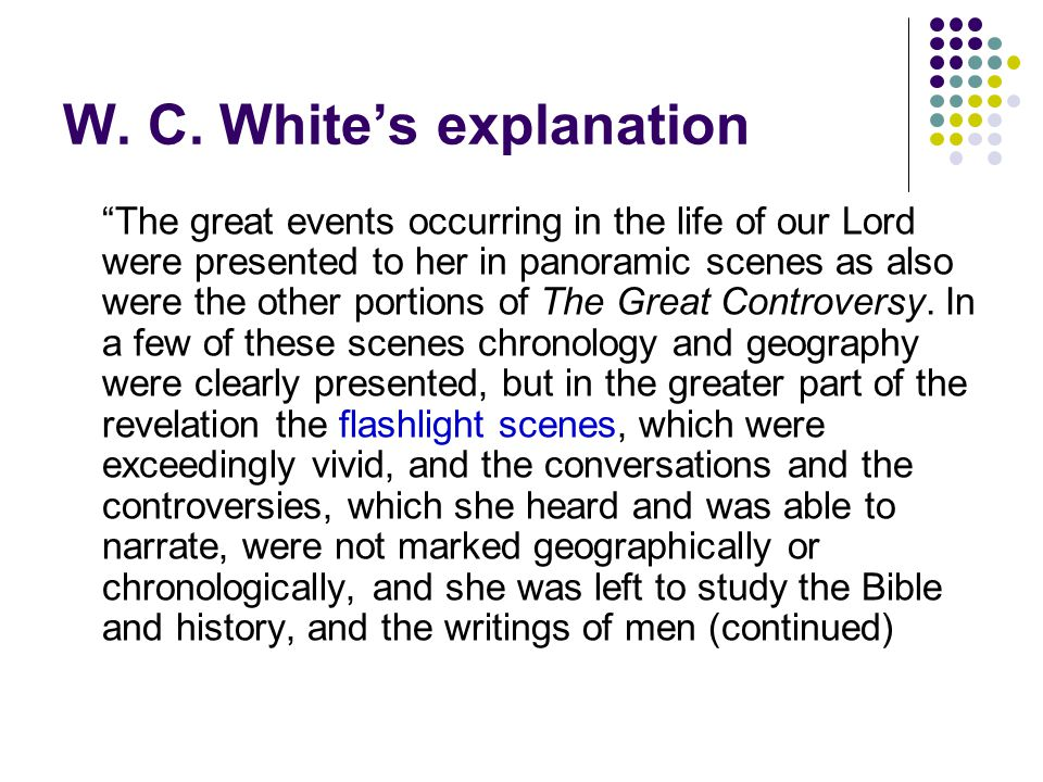 W. C. White's explanation