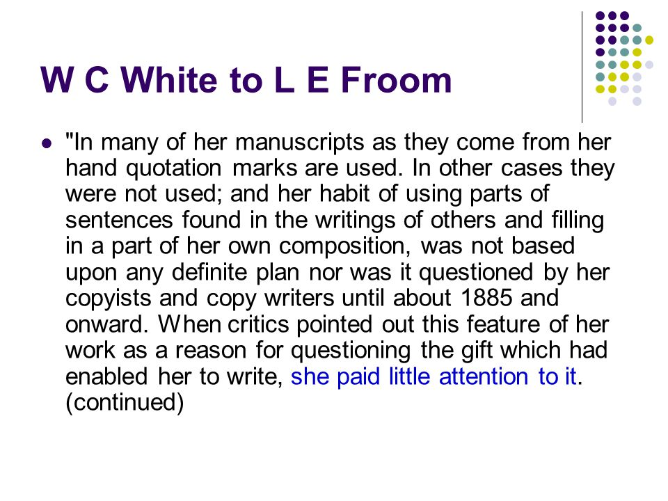 W C White to L E Froom