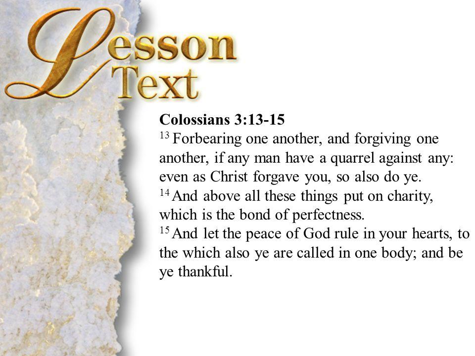 Colossians 3:13-15 Colossians 3:13-15