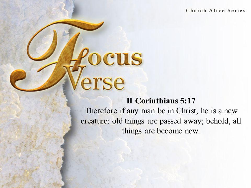Focus Verse II Corinthians 5:17