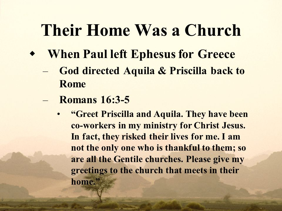 Their Home Was a Church When Paul left Ephesus for Greece