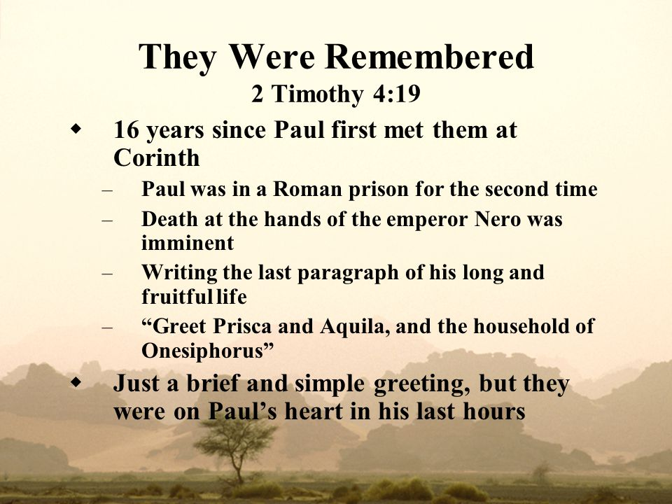 They Were Remembered 2 Timothy 4:19