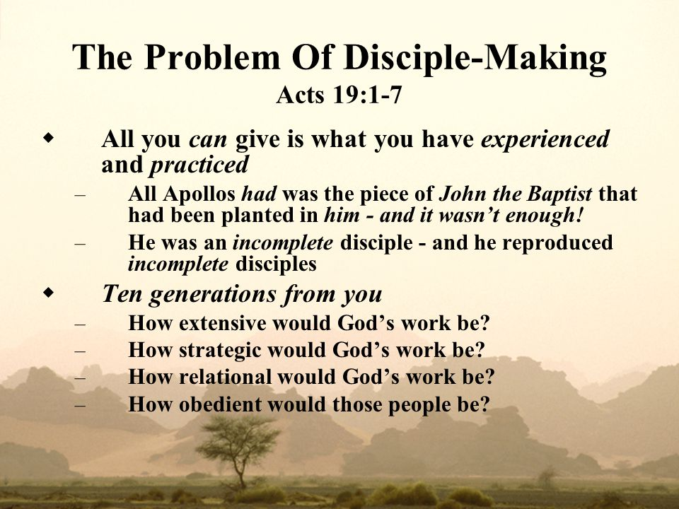 The Problem Of Disciple‑Making Acts 19:1-7