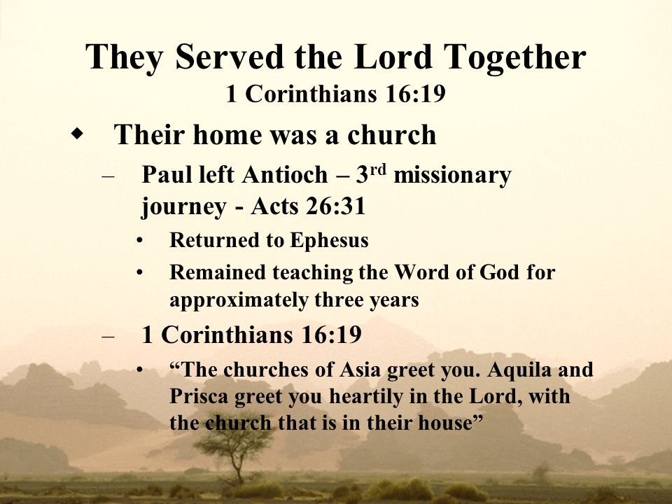 They Served the Lord Together 1 Corinthians 16:19