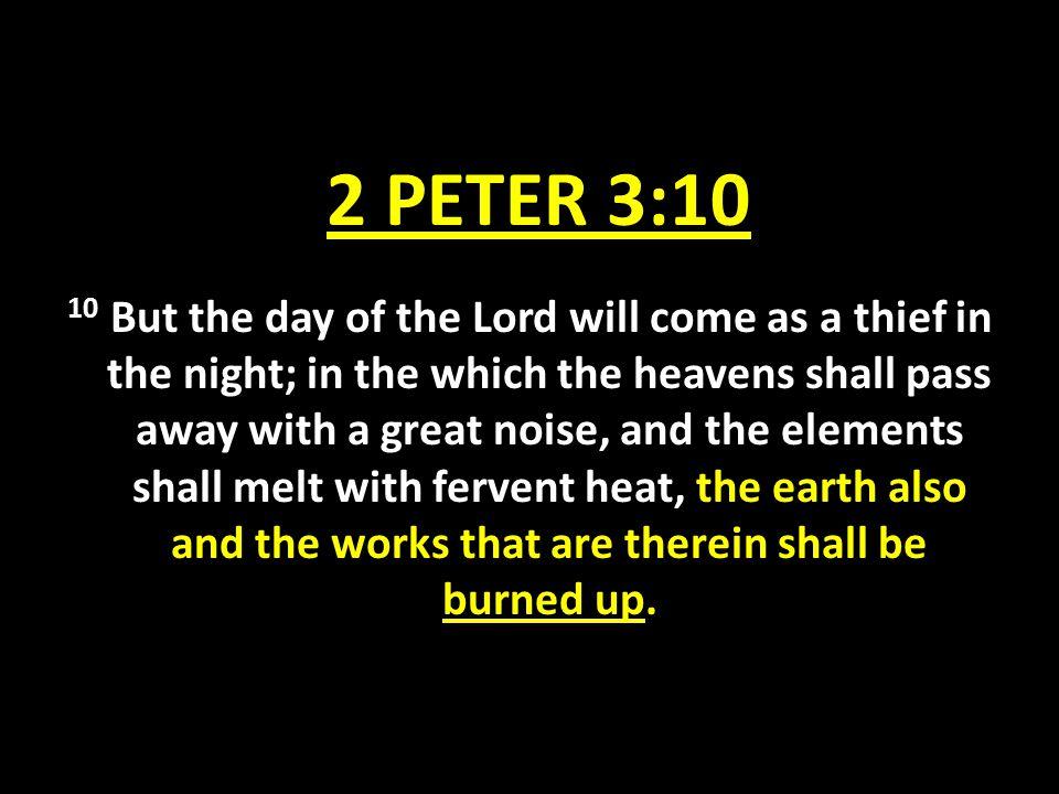2 PETER 3:10