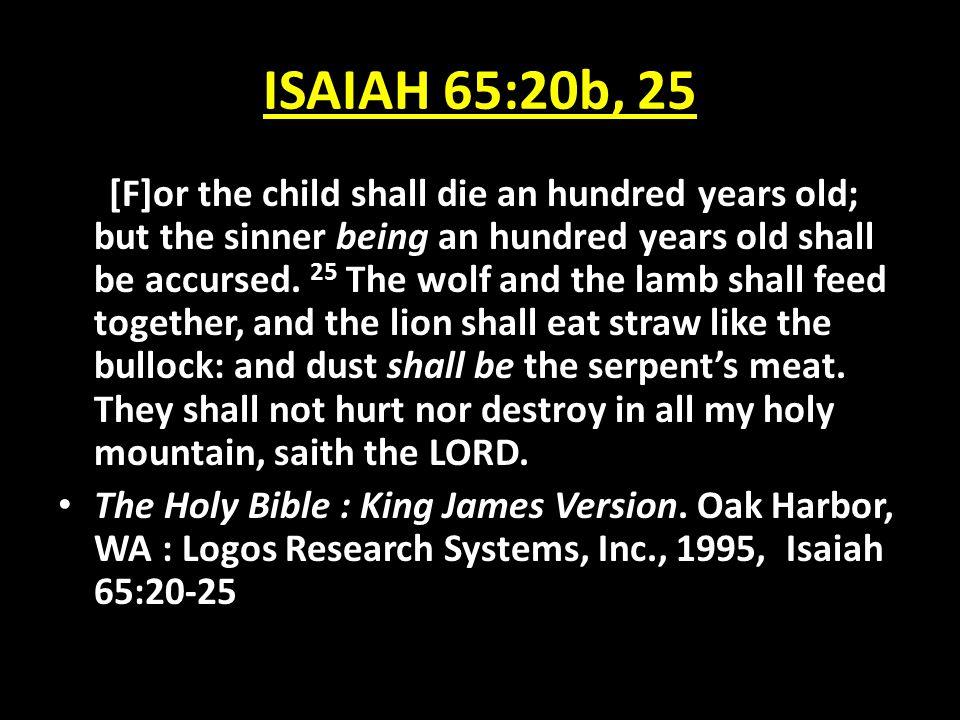 ISAIAH 65:20b, 25