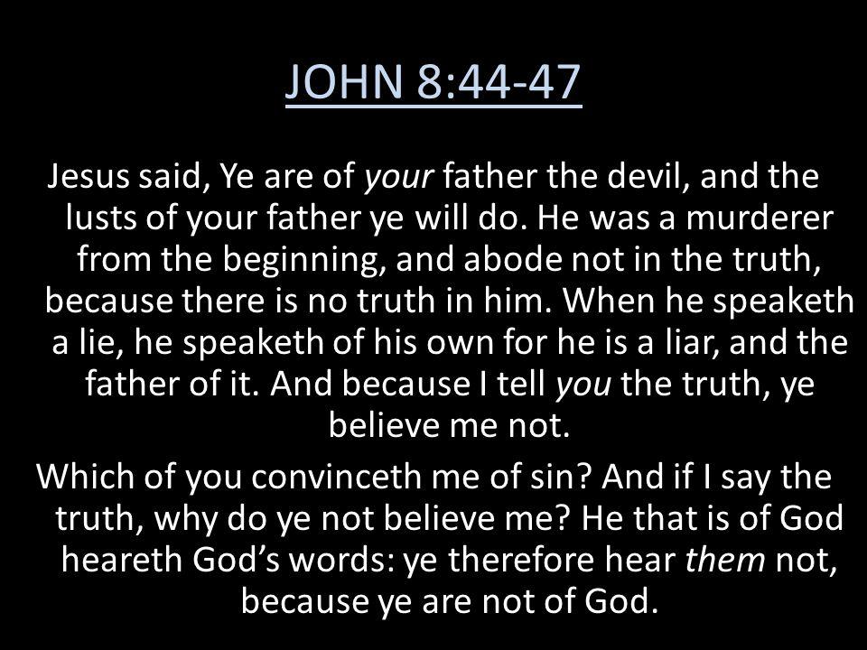 JOHN 8:44-47