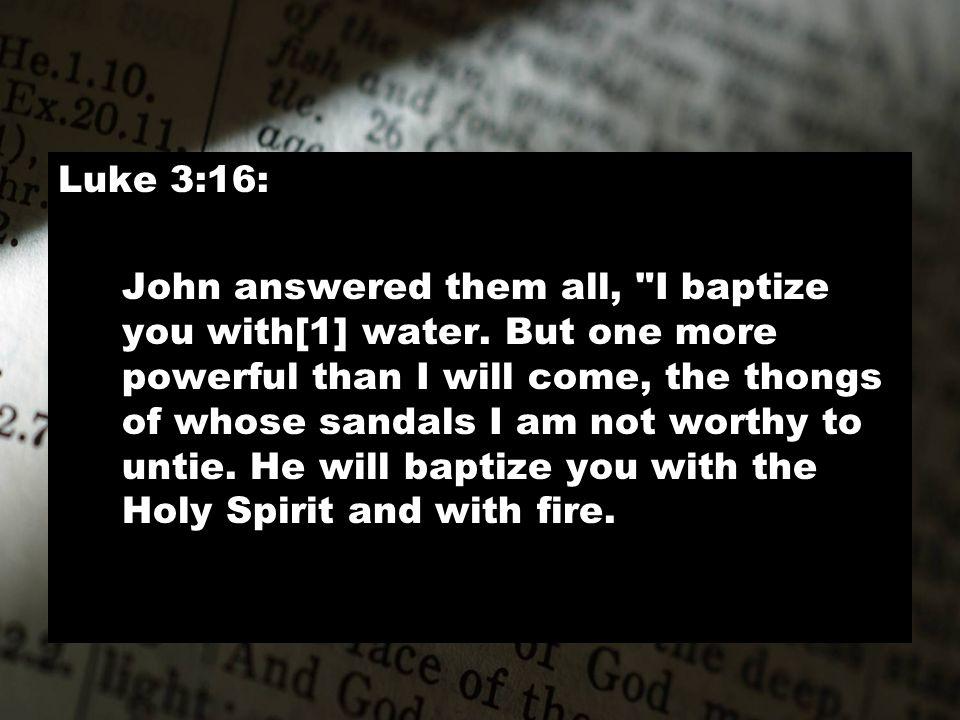 Luke 3:16: