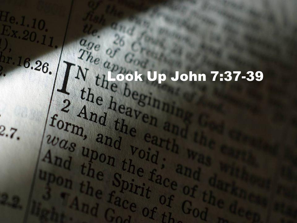 Look Up John 7:37-39