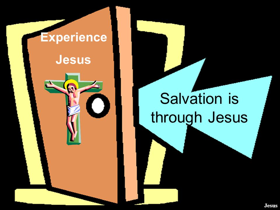 Salvation is through Jesus