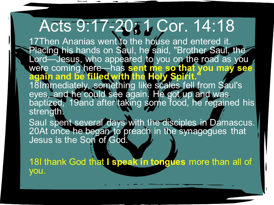 Acts 9:17-20; 1 Cor. 14:18