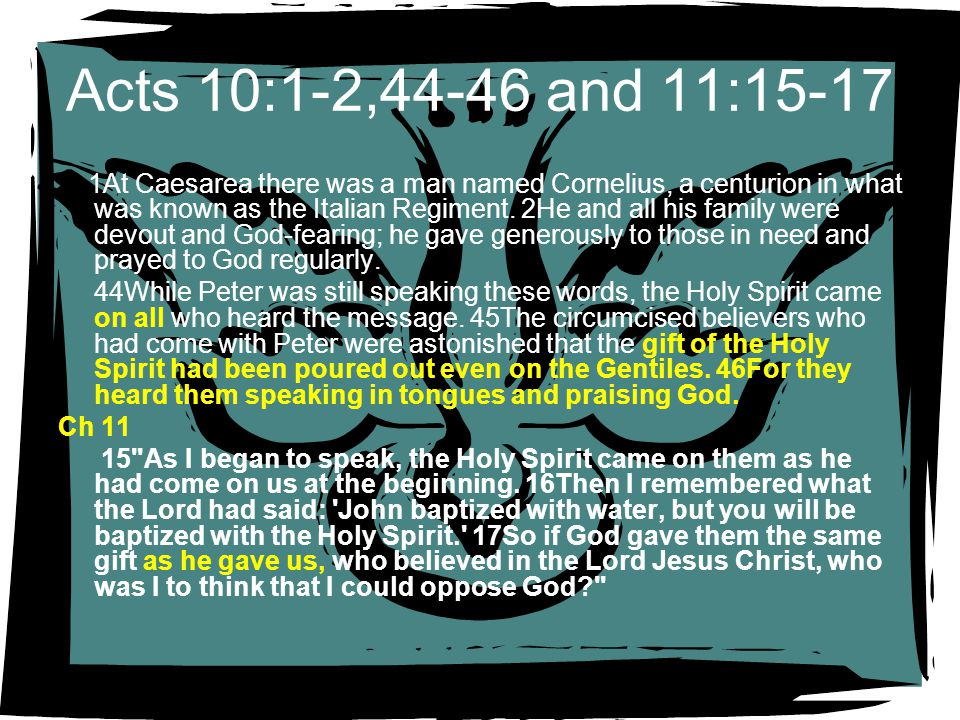 Acts 10:1-2,44-46 and 11:15-17