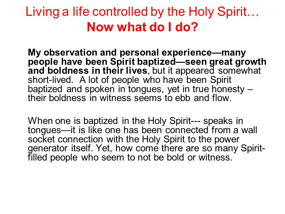 Living a life controlled by the Holy Spirit… Now what do I do