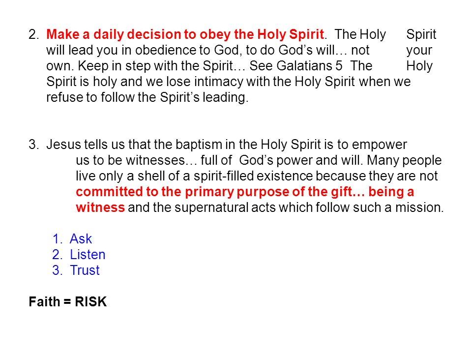 2. Make a daily decision to obey the Holy Spirit. The Holy