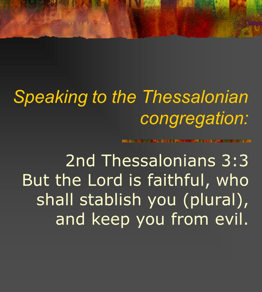 Speaking to the Thessalonian congregation: