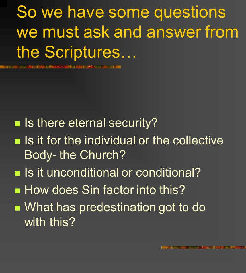 So we have some questions we must ask and answer from the Scriptures…