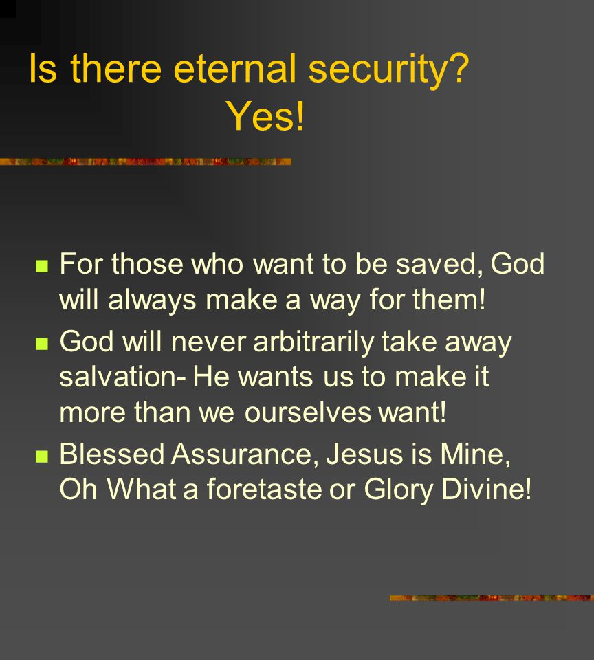 Is there eternal security Yes!