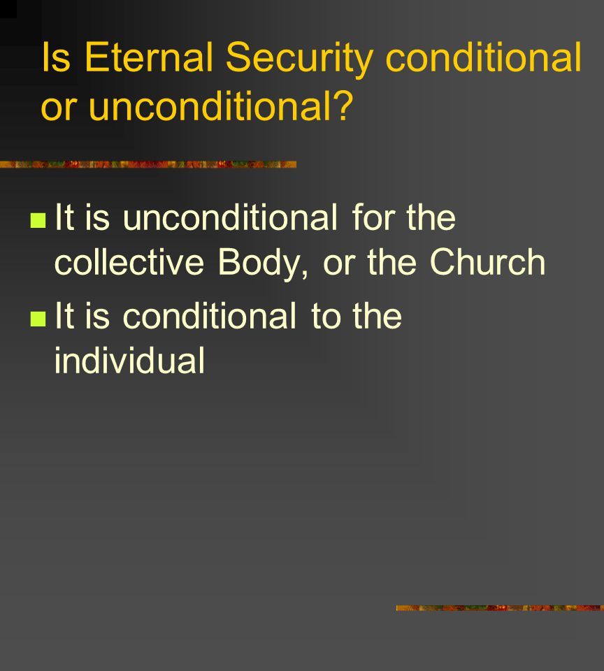 Is Eternal Security conditional or unconditional