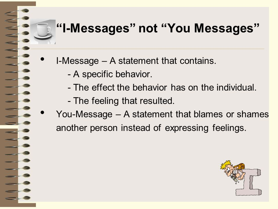 I-Messages not You Messages