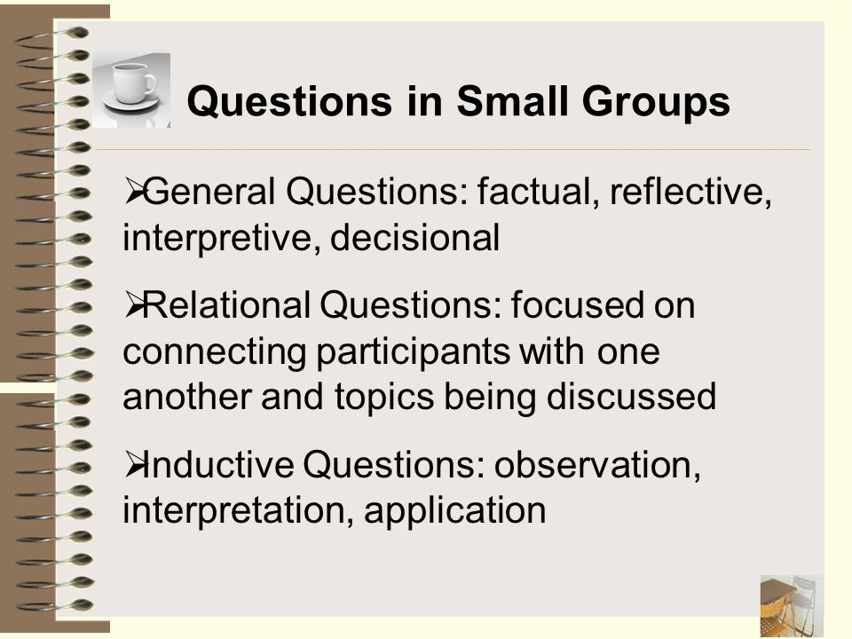 Questions in Small Groups