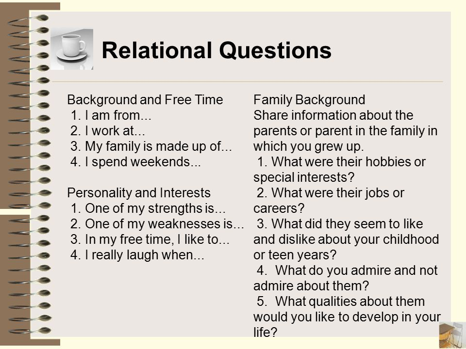 Relational Questions Background and Free Time 1. I am from...
